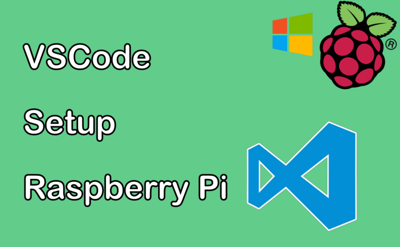Using Visual Studio Code With Raspberry Pi Network Share [Windows]